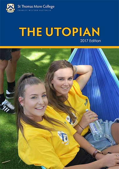 St Thomas More College Magazine - The Utopian - 2017 Edition